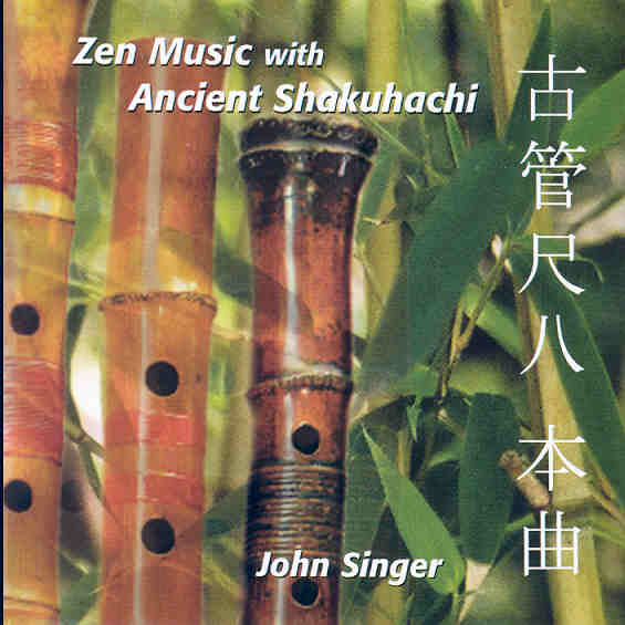 Zen Music with Ancient Shakuhachi - Disc 1