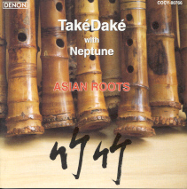 Asian Roots - Takedake with Neptune