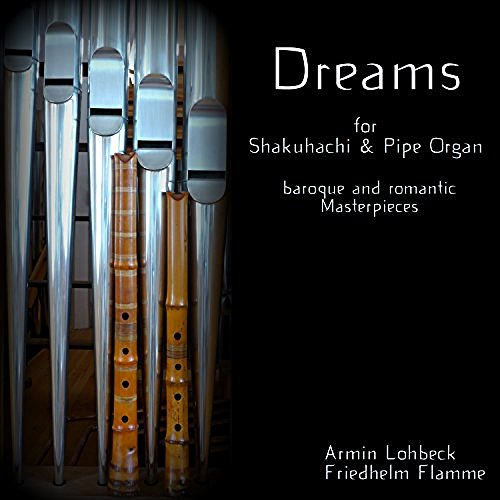 Dreams - Shakuhachi & Pipe Organ