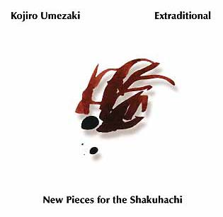 Extratraditional - New Pieces For the Shakuhachi