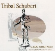 Tribal Schubert