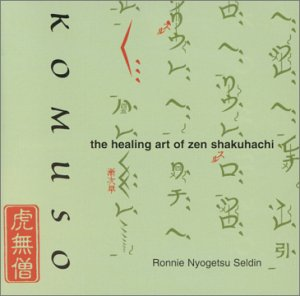 Komuso - the Healing Art of Zen Shakuhachi