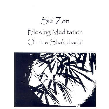 Sui Zen - Blowing Meditation on the Shakuhachi - 01